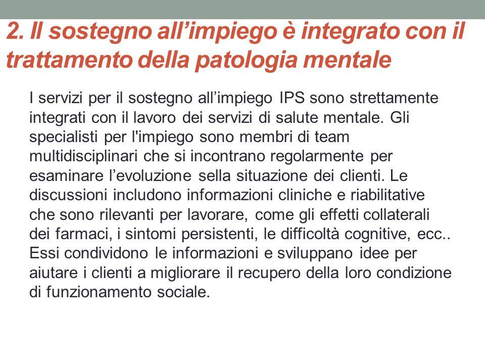 2. Il sostegno all'impiego è integrato con il trattamento della patologia mentale
