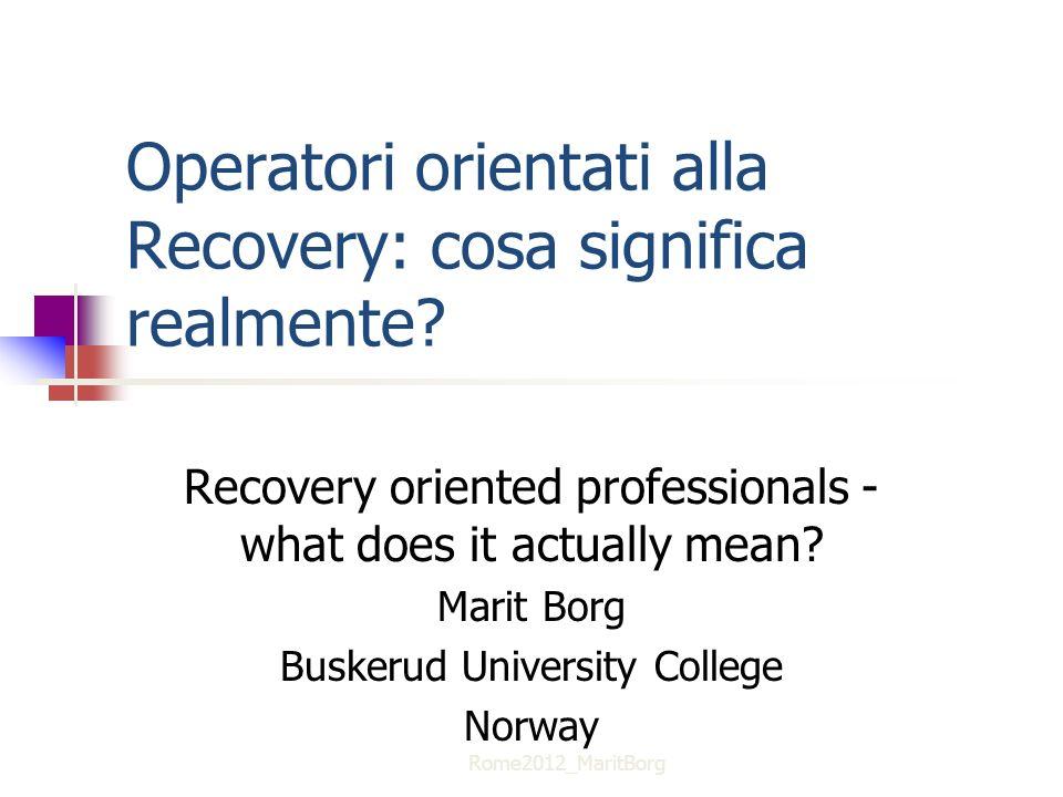 Operatori orientati alla Recovery: cosa significa realmente