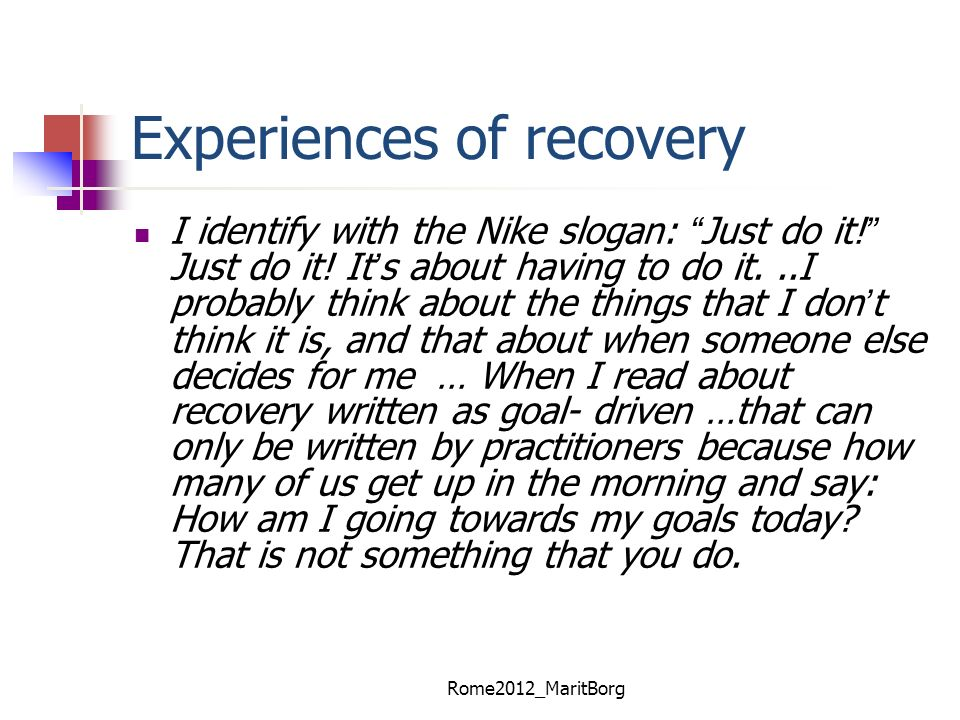 Experiences of recovery