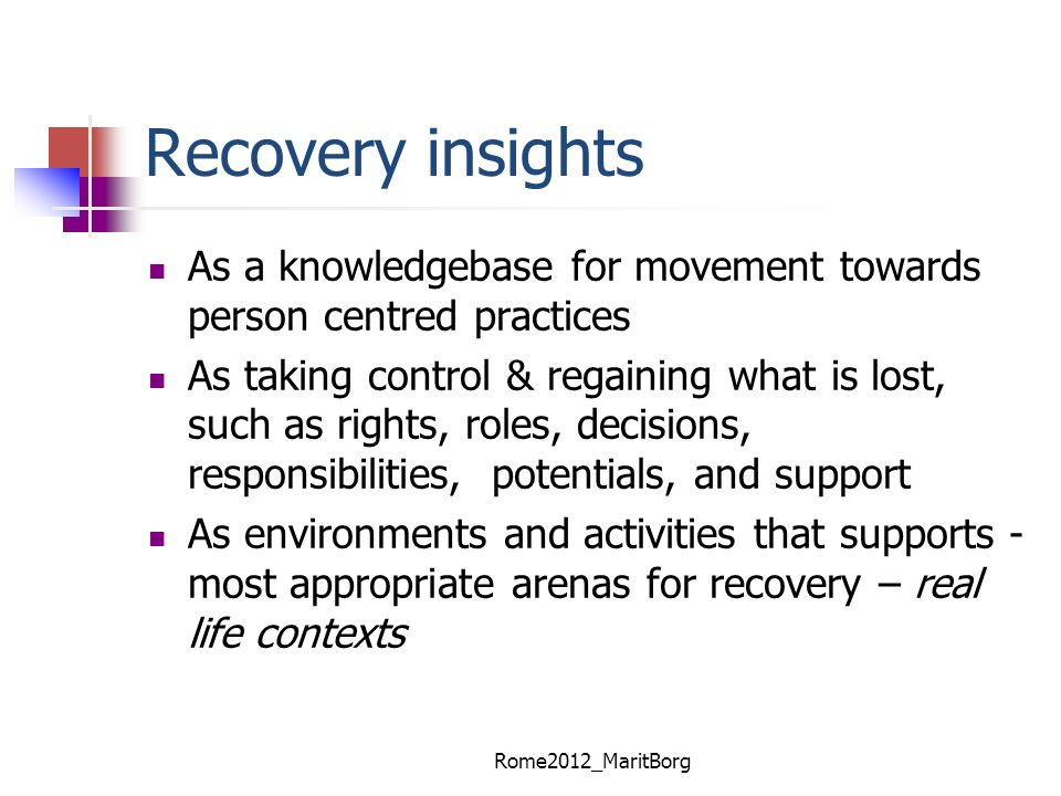 Recovery insights As a knowledgebase for movement towards person centred practices.