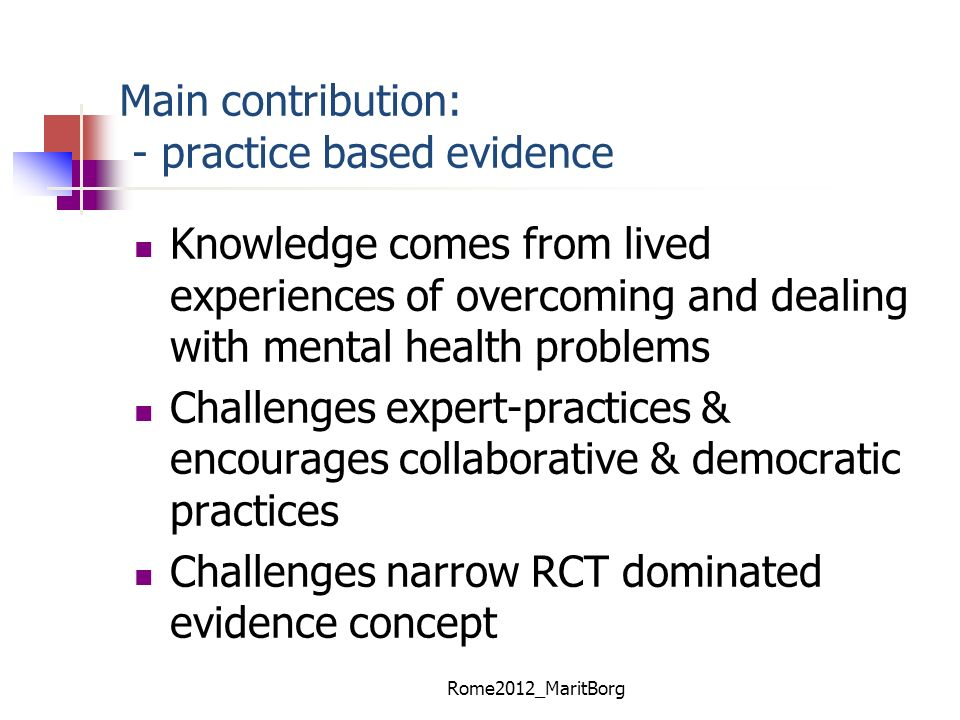 Main contribution: - practice based evidence
