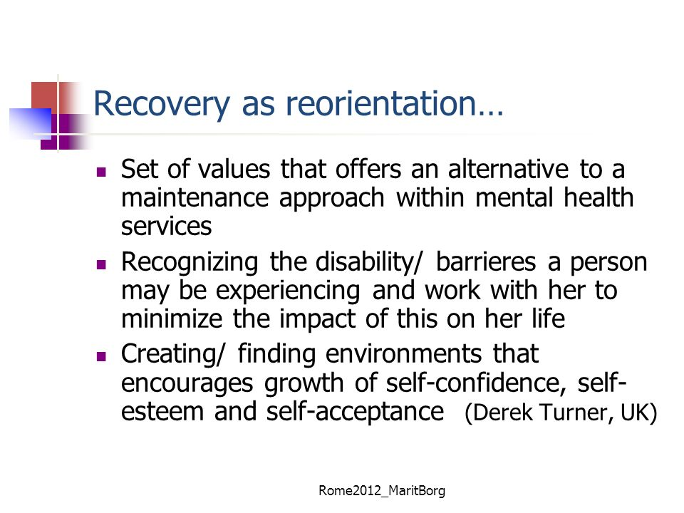 Recovery as reorientation…