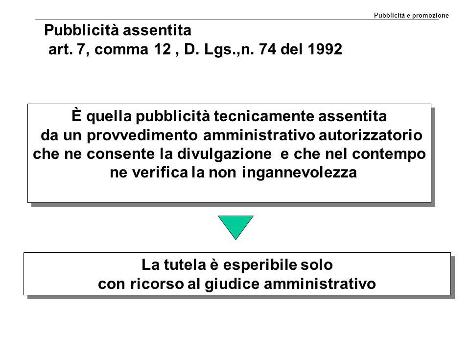 Pubblicità assentita art. 7, comma 12 , D. Lgs.,n. 74 del 1992