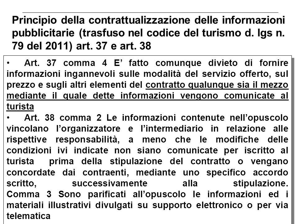 Principio della contrattualizzazione delle informazioni pubblicitarie (trasfuso nel codice del turismo d. lgs n. 79 del 2011) art. 37 e art. 38
