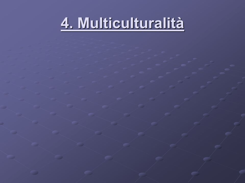4. Multiculturalità