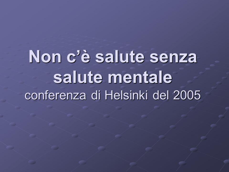 Non c'è salute senza salute mentale conferenza di Helsinki del 2005
