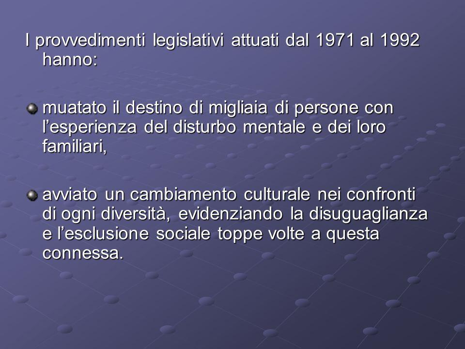 I provvedimenti legislativi attuati dal 1971 al 1992 hanno: