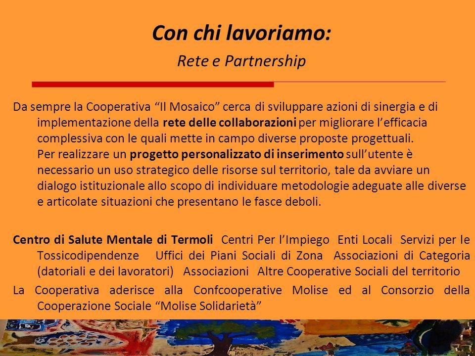 Con chi lavoriamo: Rete e Partnership