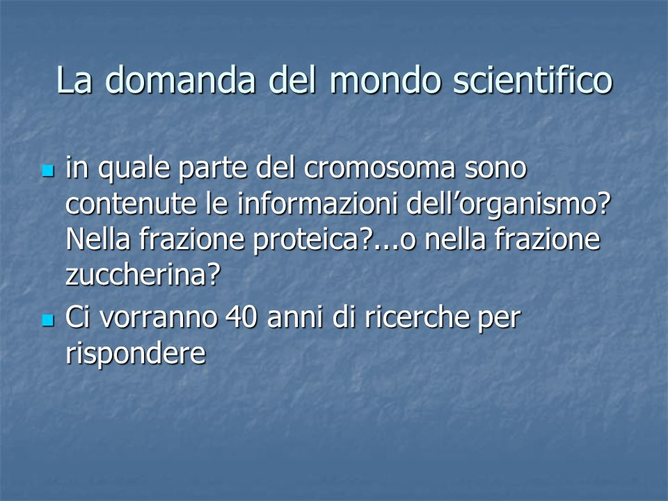 La domanda del mondo scientifico