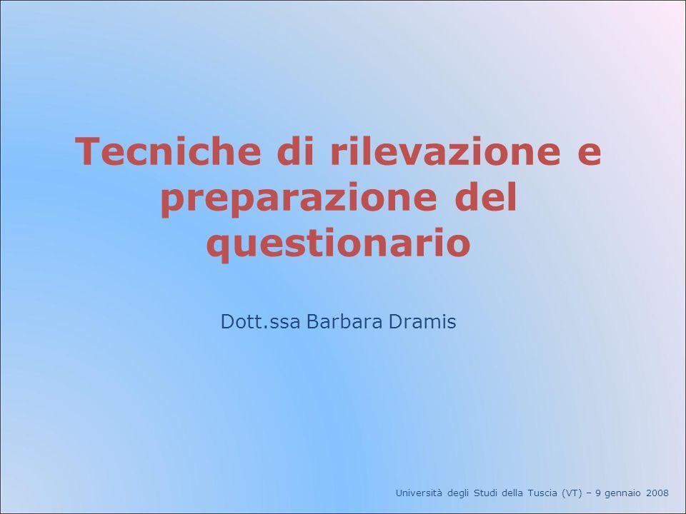 Tecniche di rilevazione e preparazione del questionario Dott