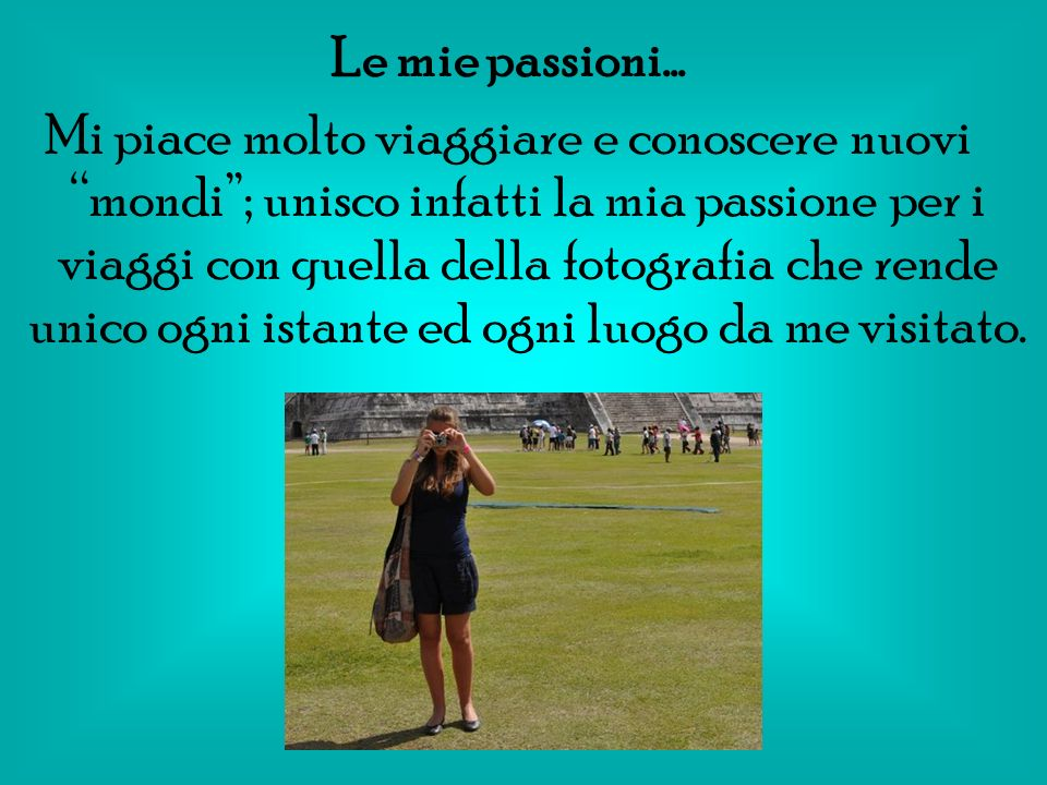 Le mie passioni…