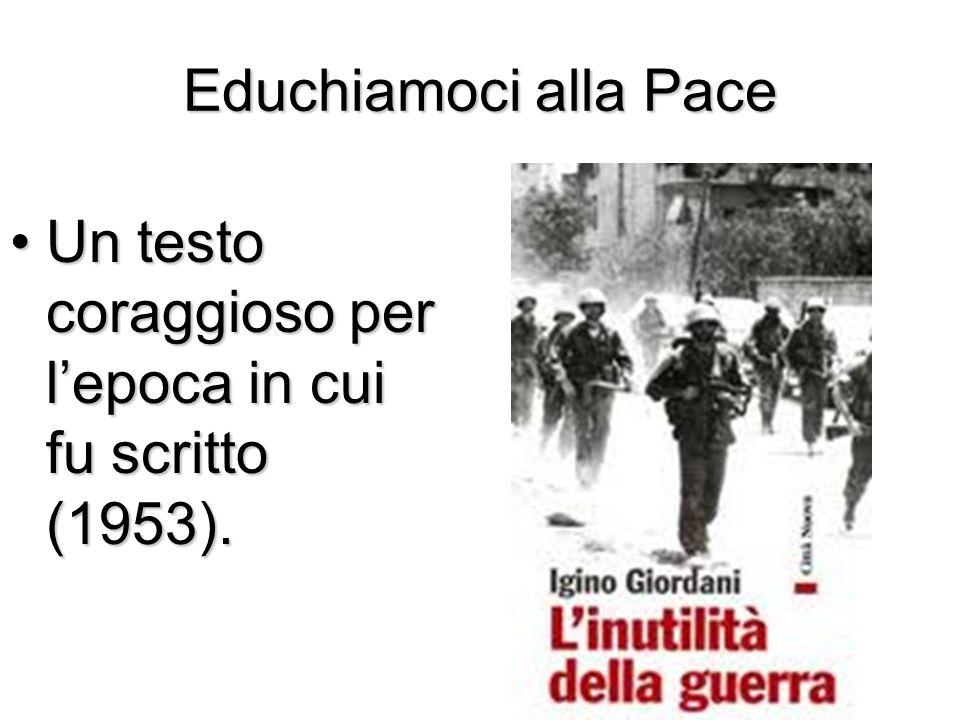Educhiamoci alla Pace Un testo coraggioso per l'epoca in cui fu scritto (1953).