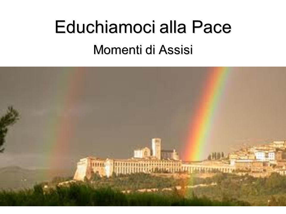 Educhiamoci alla Pace Momenti di Assisi
