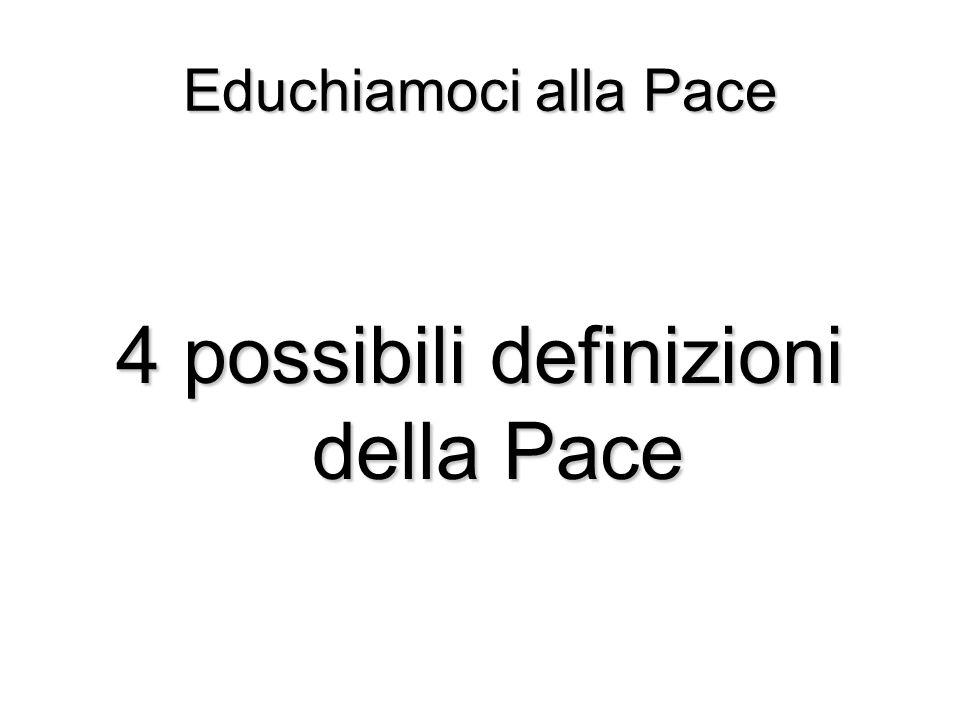 4 possibili definizioni della Pace
