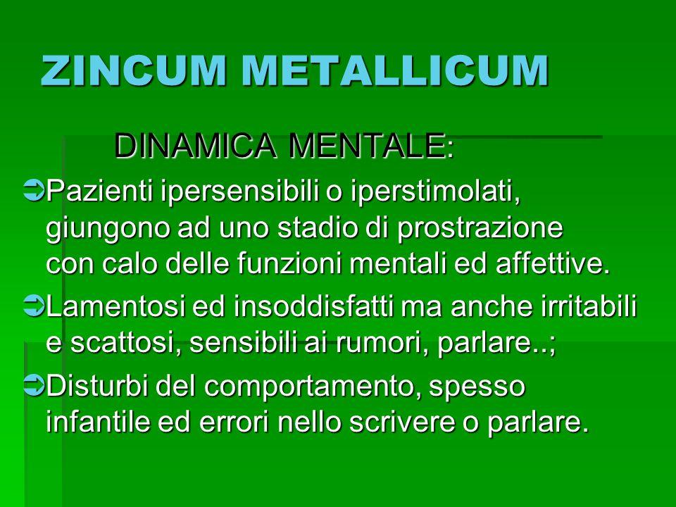 ZINCUM METALLICUM DINAMICA MENTALE: