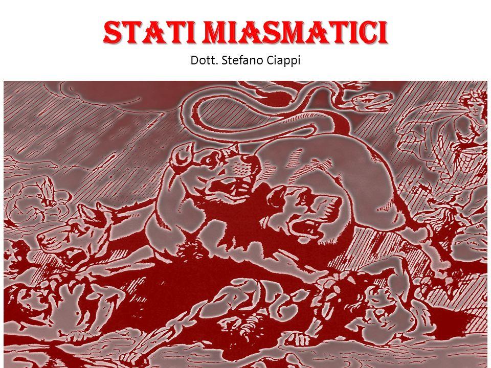 STATI MIASMATICI Dott. Stefano Ciappi
