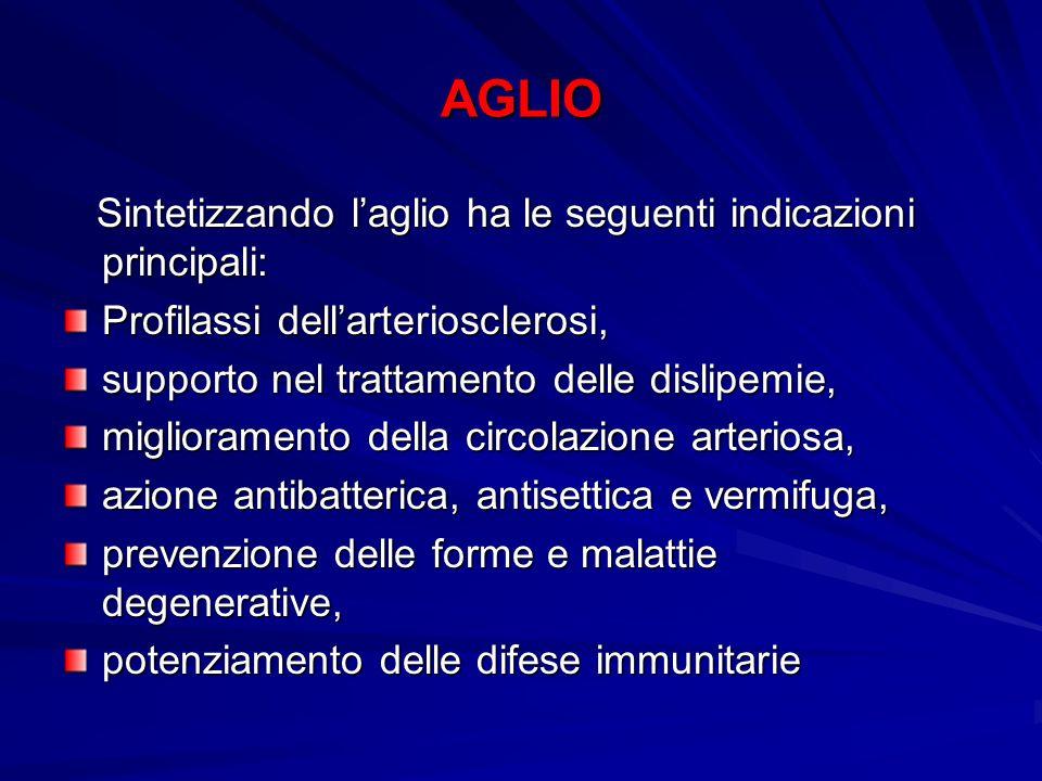 AGLIO Sintetizzando l'aglio ha le seguenti indicazioni principali: