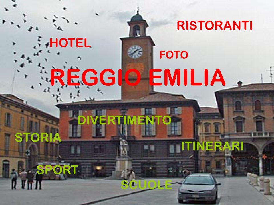 REGGIO EMILIA RISTORANTI HOTEL DIVERTIMENTO STORIA ITINERARI SPORT