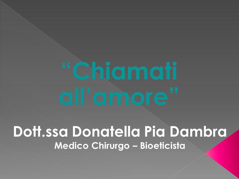 Dott.ssa Donatella Pia Dambra Medico Chirurgo – Bioeticista
