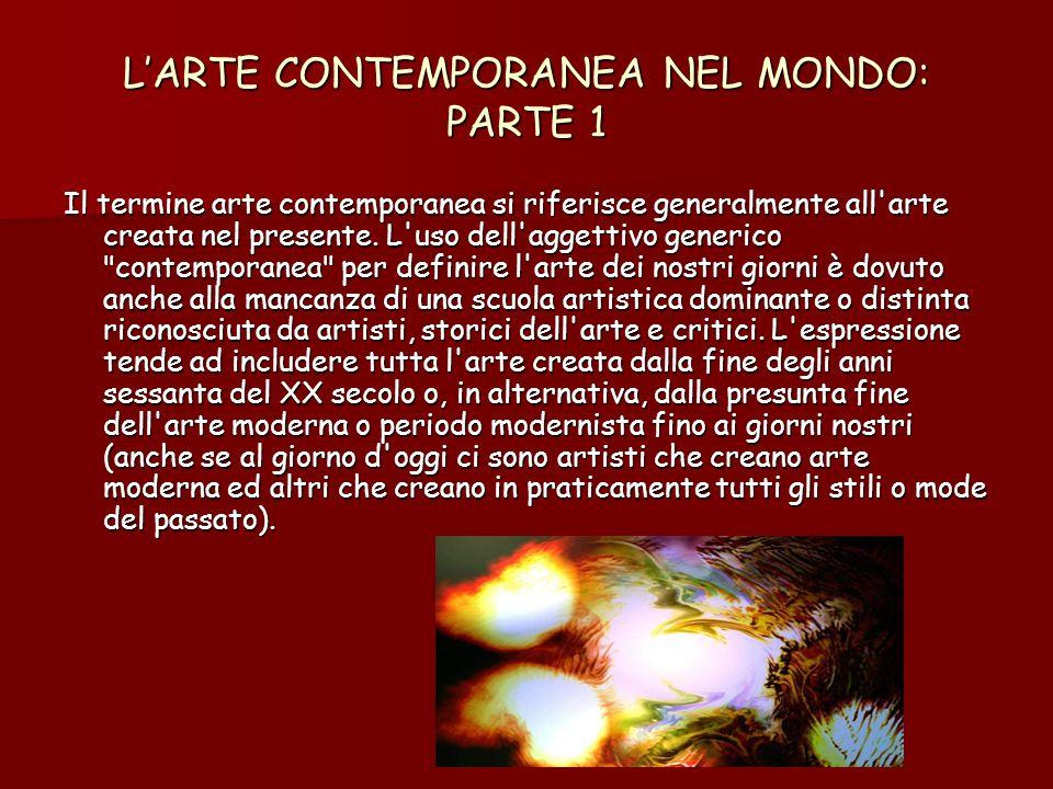 L'ARTE CONTEMPORANEA NEL MONDO: PARTE 1