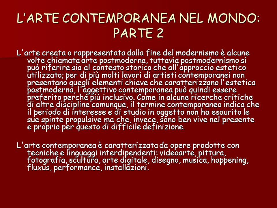 L'ARTE CONTEMPORANEA NEL MONDO: PARTE 2