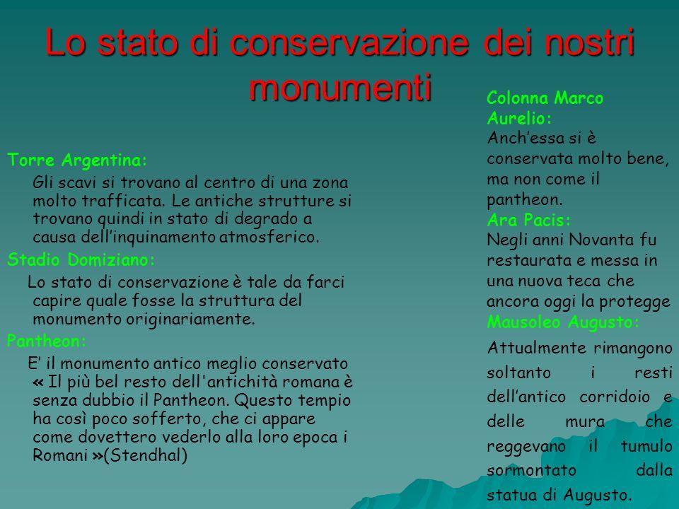 Lo stato di conservazione dei nostri monumenti