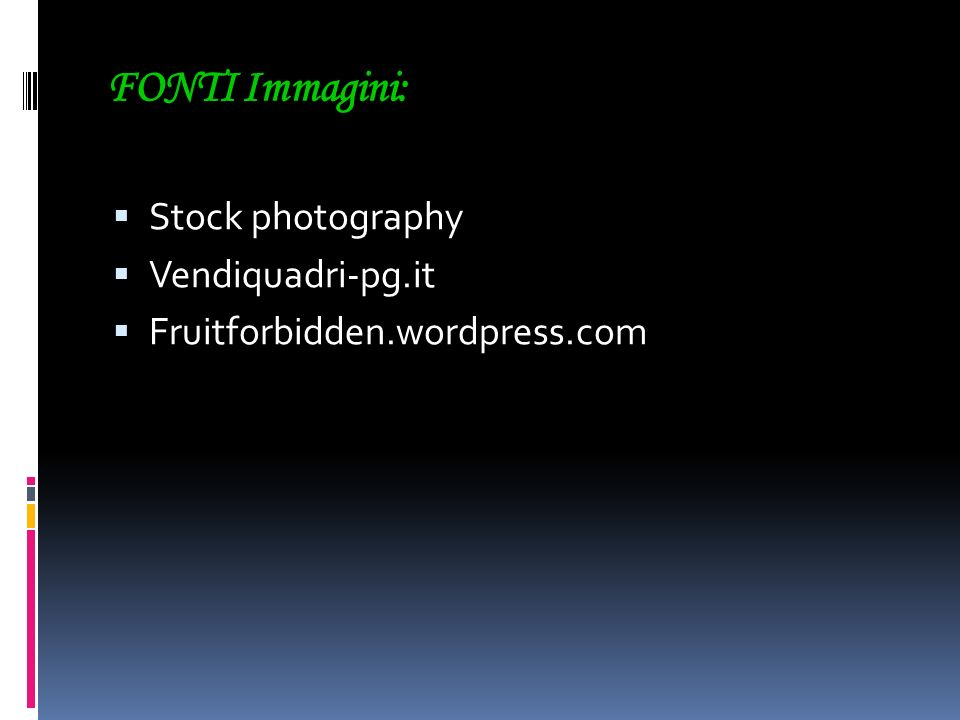 FONTI Immagini: Stock photography Vendiquadri-pg.it