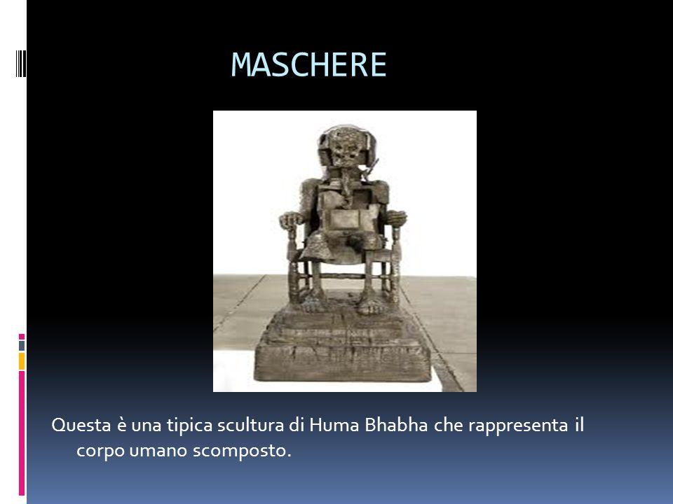 MASCHERE Questa è una tipica scultura di Huma Bhabha che rappresenta il corpo umano scomposto.