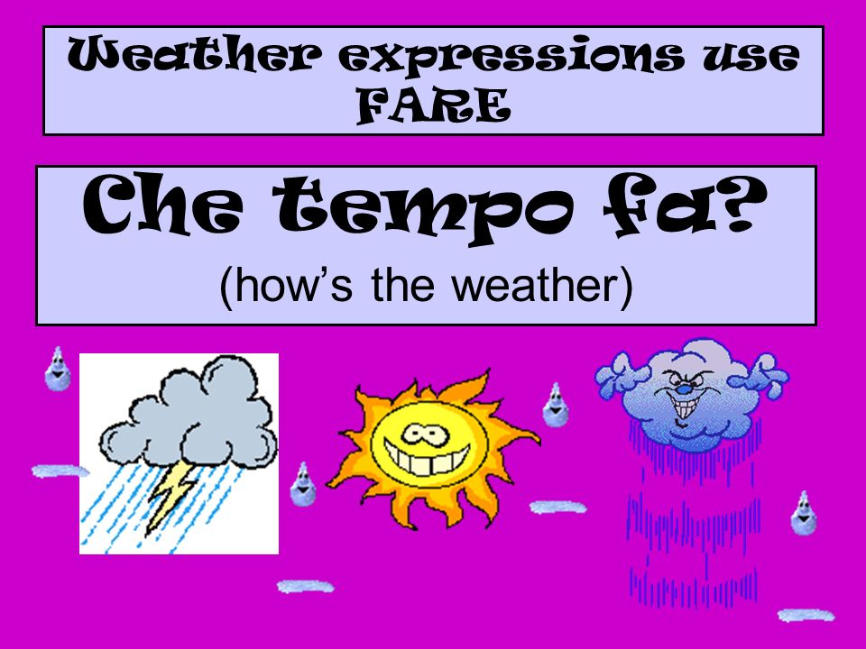 Weather expressions use FARE