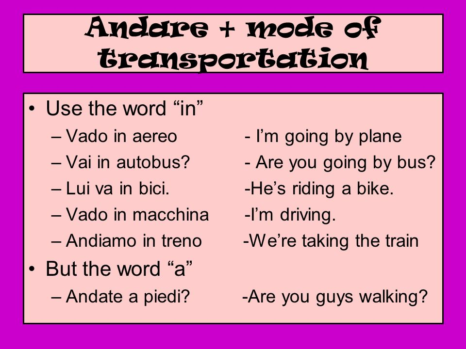 Andare + mode of transportation