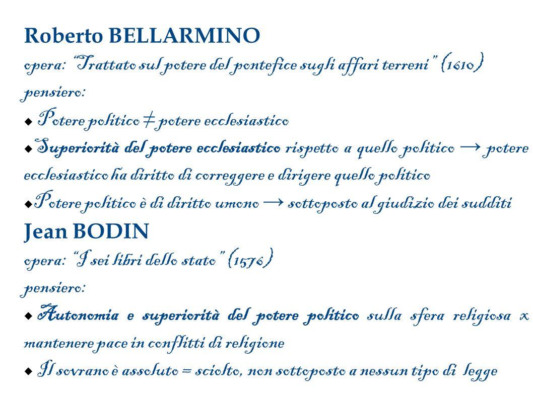 Roberto BELLARMINO opera: Trattato sul potere del pontefice sugli affari terreni (1610) pensiero:
