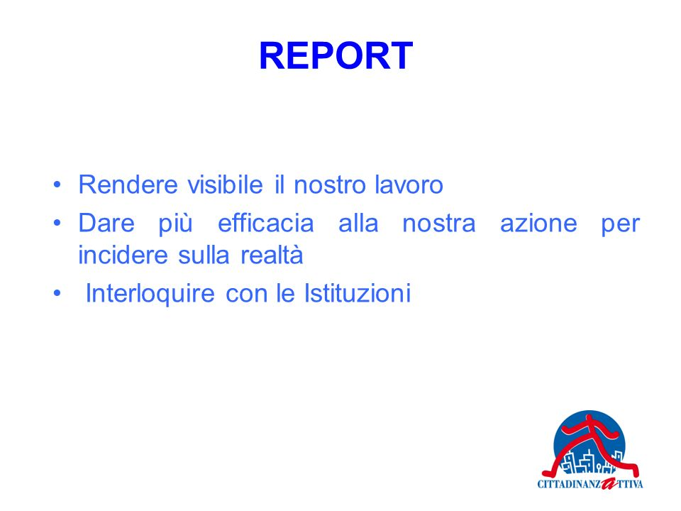 REPORT Rendere visibile il nostro lavoro