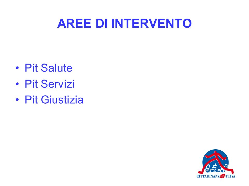 AREE DI INTERVENTO Pit Salute Pit Servizi Pit Giustizia