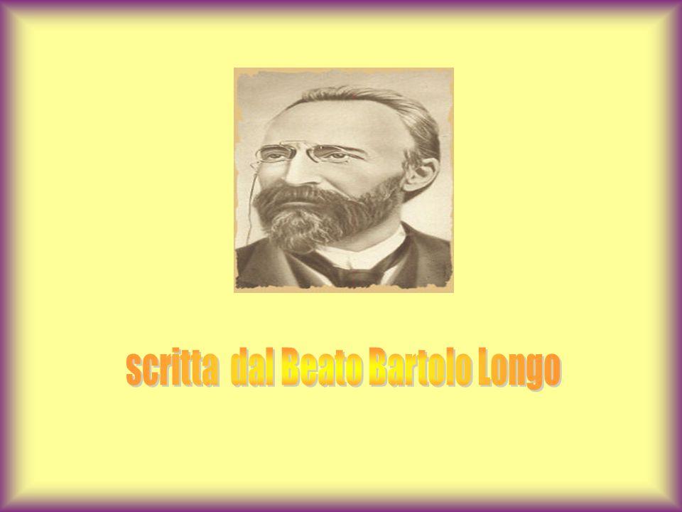 scritta dal Beato Bartolo Longo