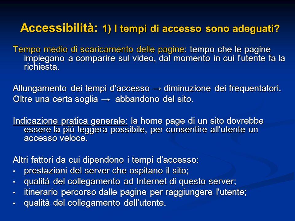 Accessibilità: 1) I tempi di accesso sono adeguati