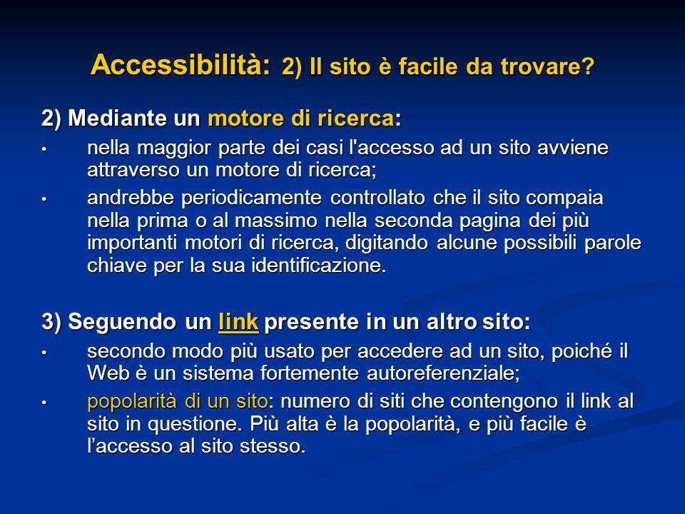 Accessibilità: 2) Il sito è facile da trovare