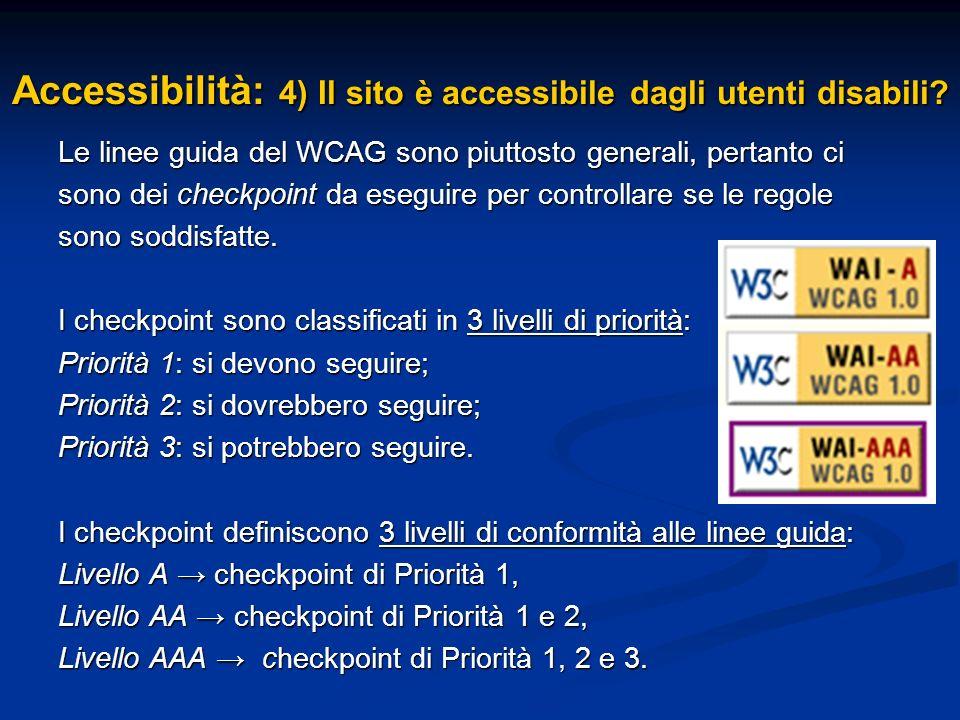 Accessibilità: 4) Il sito è accessibile dagli utenti disabili