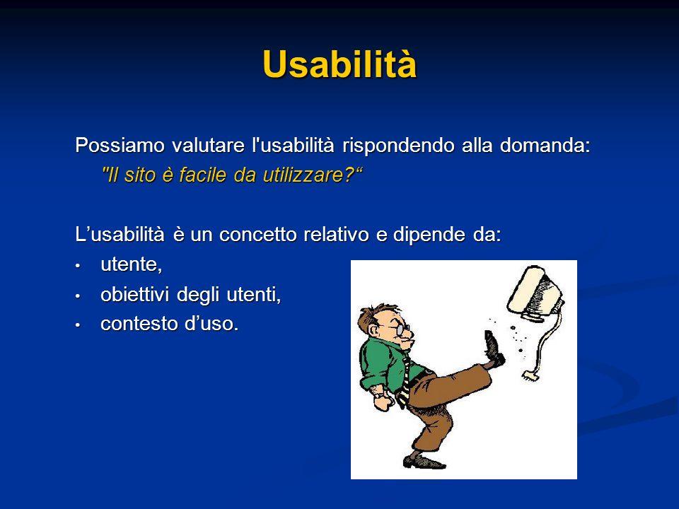 Usabilità Possiamo valutare l usabilità rispondendo alla domanda: