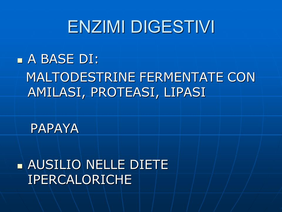 ENZIMI DIGESTIVI A BASE DI: