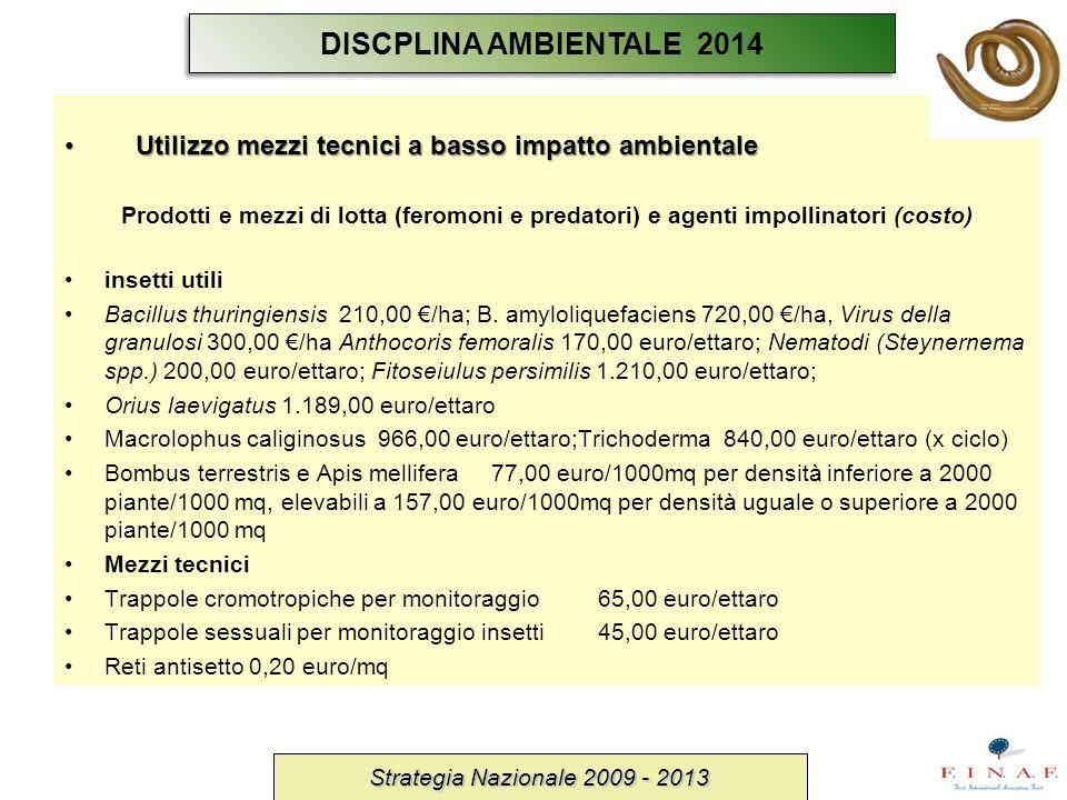 DISCPLINA AMBIENTALE 2014 Utilizzo mezzi tecnici a basso impatto ambientale.
