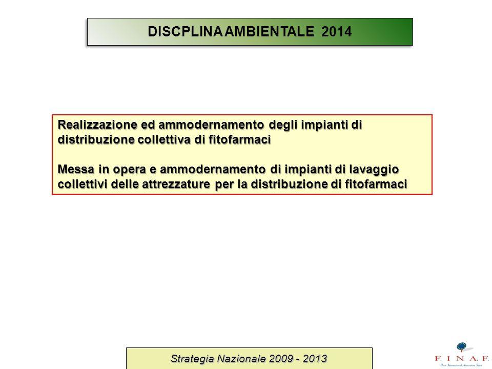 DISCPLINA AMBIENTALE 2014 Realizzazione ed ammodernamento degli impianti di distribuzione collettiva di fitofarmaci.