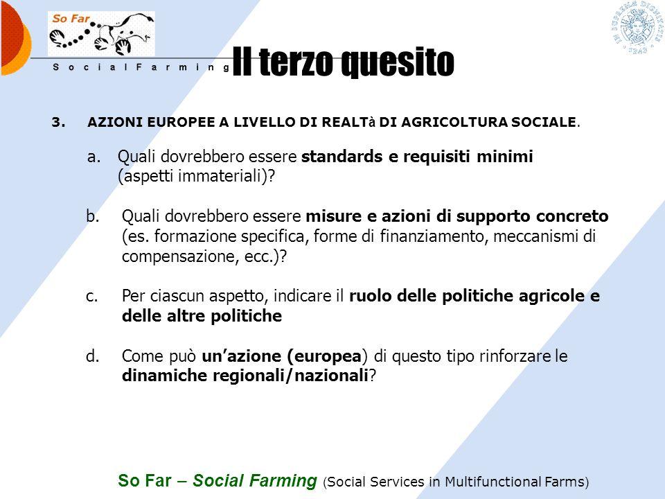 Il terzo quesito AZIONI EUROPEE A LIVELLO DI REALTà DI AGRICOLTURA SOCIALE.