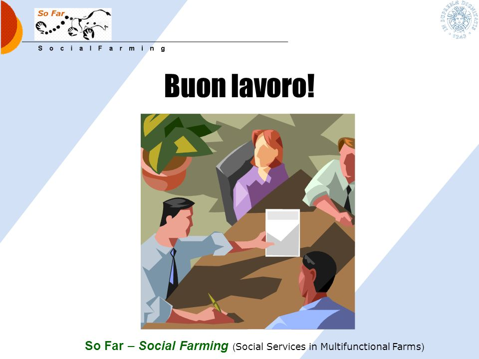 Buon lavoro! So Far – Social Farming (Social Services in Multifunctional Farms)