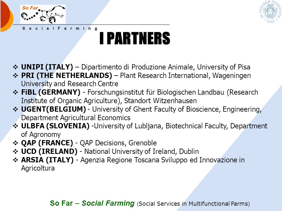 I PARTNERS UNIPI (ITALY) – Dipartimento di Produzione Animale, University of Pisa.