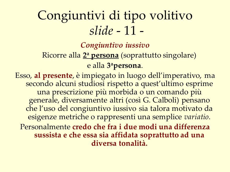 Congiuntivi di tipo volitivo slide - 11 -
