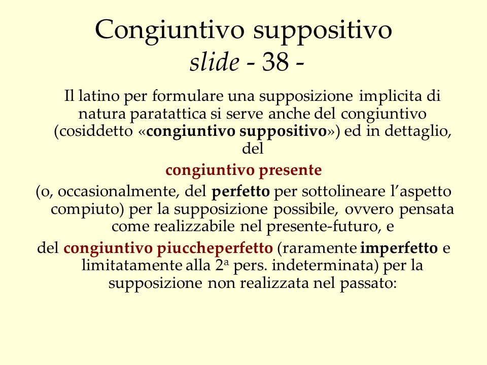Congiuntivo suppositivo slide - 38 -