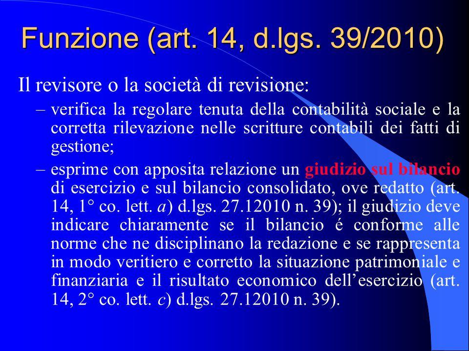 18/04/2017 Funzione (art. 14, d.lgs. 39/2010) Il revisore o la società di revisione: