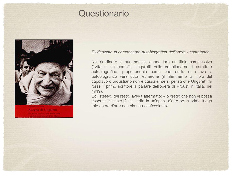 Questionario Evidenziate la componente autobiografica dell opera ungarettiana.