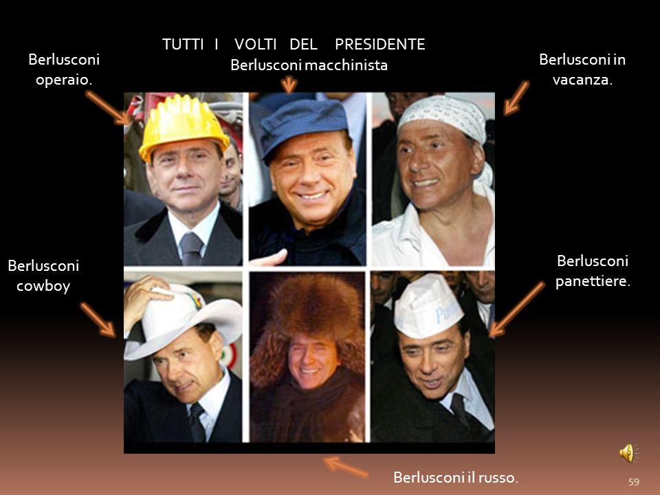 TUTTI I VOLTI DEL PRESIDENTE Berlusconi operaio.