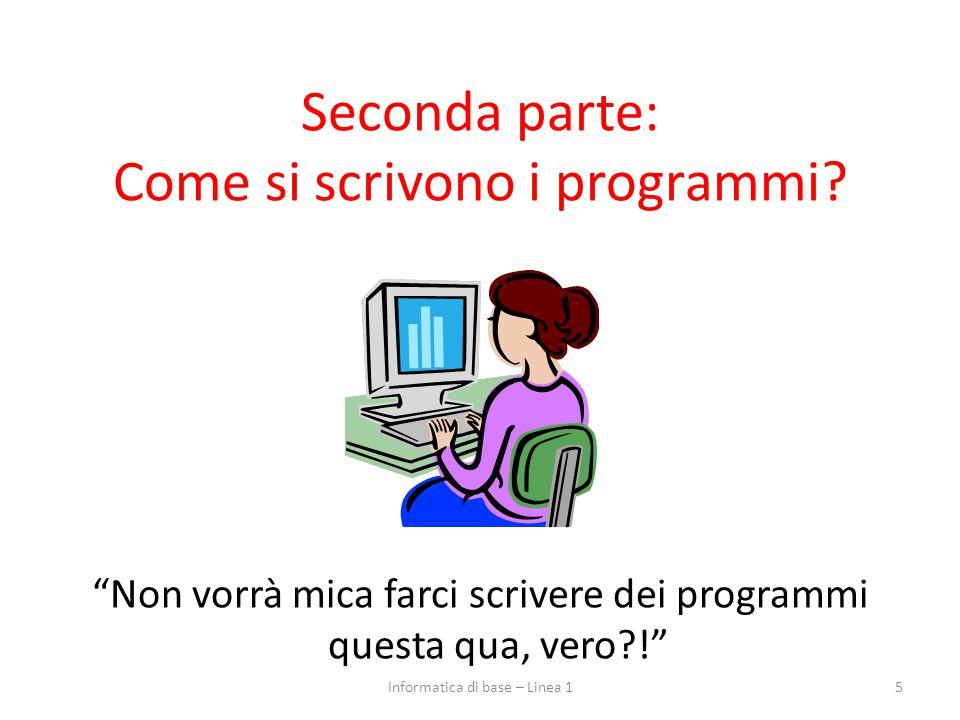 Seconda parte: Come si scrivono i programmi